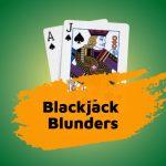 6 Blackjack Blunders To Avoid