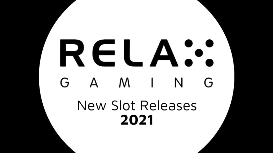 Relax Gaming Releases New 2021 slot titles