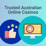 Trusted Australian Online Casinos