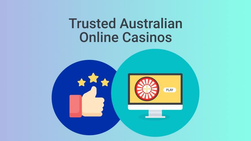 Trusted Australian Online Casinos