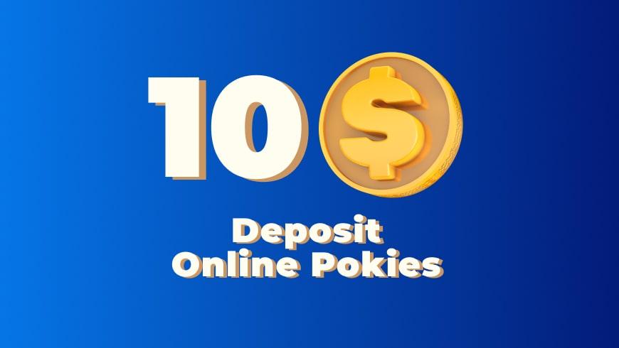 Minimum $10 Deposit Online Pokies
