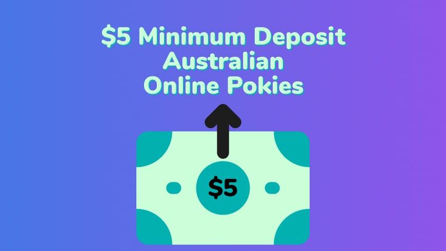 Australian Online Pokies Min $5 Deposit