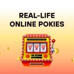 Real-Life Online Pokies