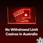 No Withdrawal Limit Casinos In Australia