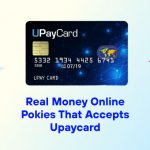Real Money Online Pokies That Accepts Upaycard