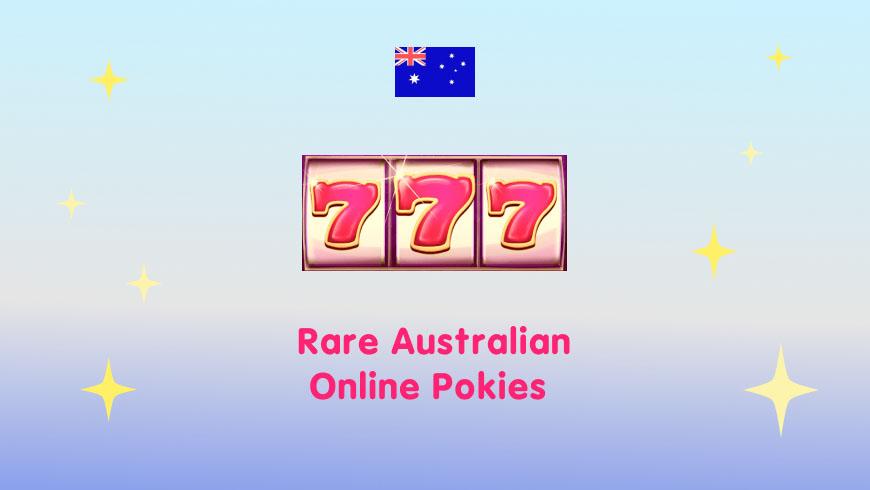 Rare Australian Online Pokies