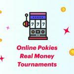 Online Pokies Real Money Tournaments
