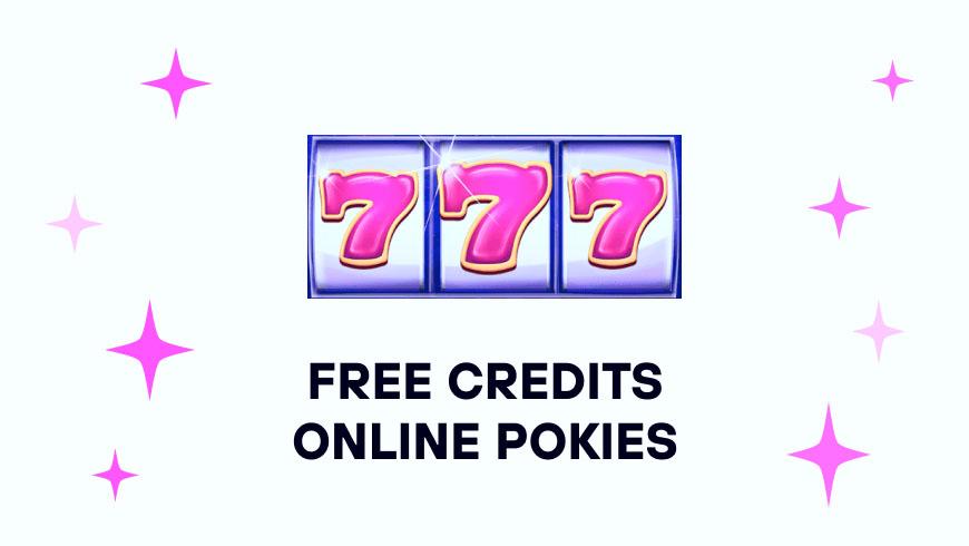 Free credits online pokies