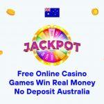 Free Online Casino Games Win Real Money No Deposit Australia