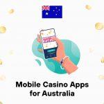 Mobile Casino Apps for Australia