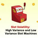 Slot Volatility: High Variance and Low Variance