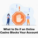 What to Do if an Online Casino Blocks Your Account