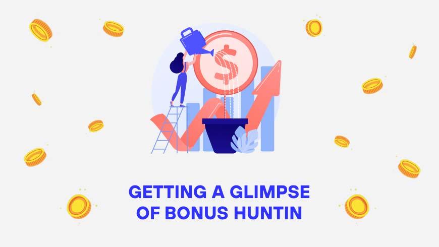 Bonus Hunting: A Glimpse into the world of Bonus Bagging
