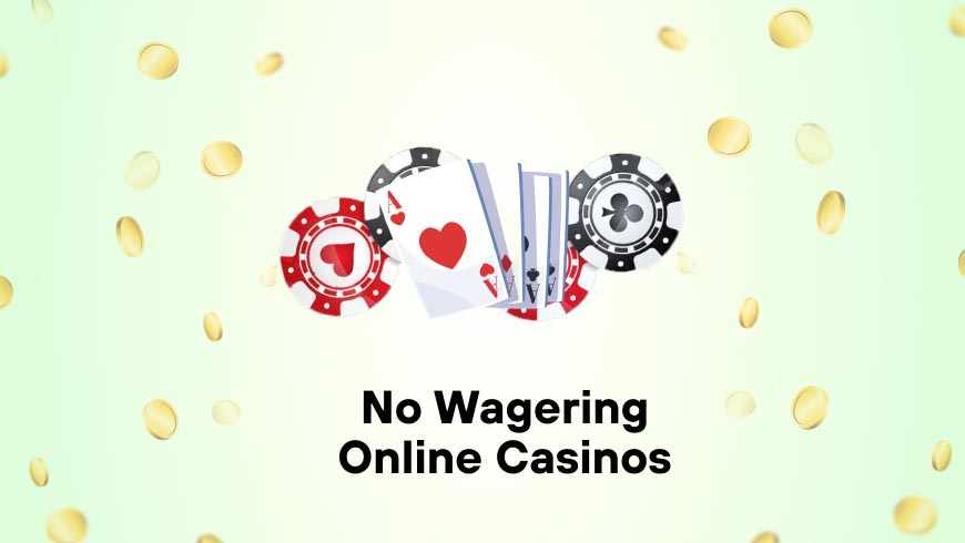No Wagering Online Casino