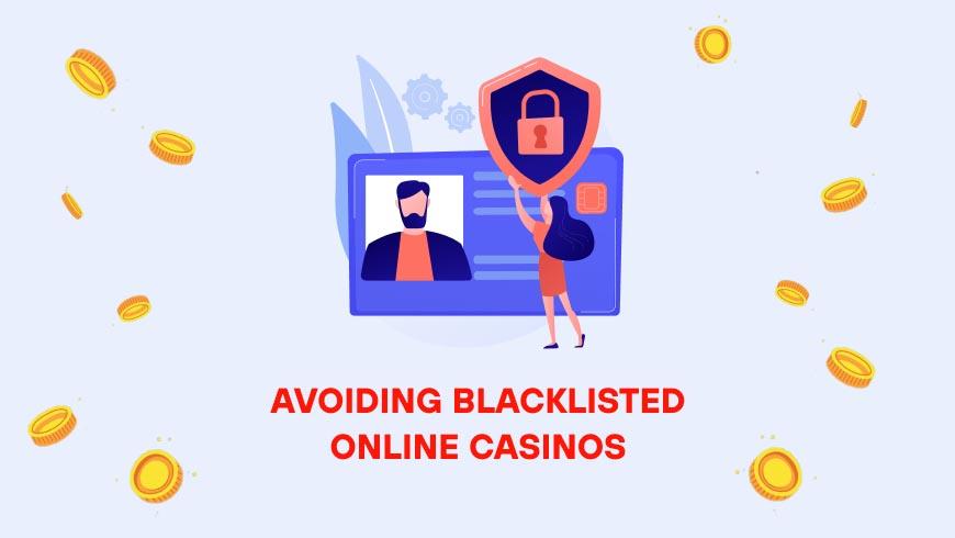 Avoiding Blacklisted Online Casinos