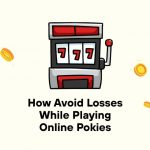 How Avoid Losses While Playing Online Pokies
