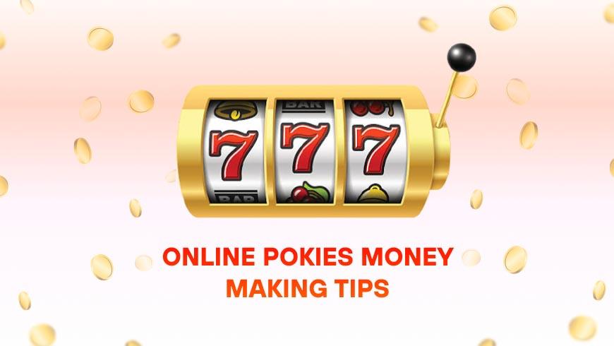 Online Pokies Money Making Tips