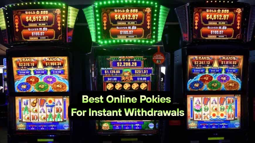 Best Online Pokies For Instant Withdrawals