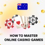 How to Master Online Casino Games