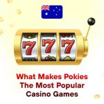 What Makes Pokies the Most Popular Casino Games